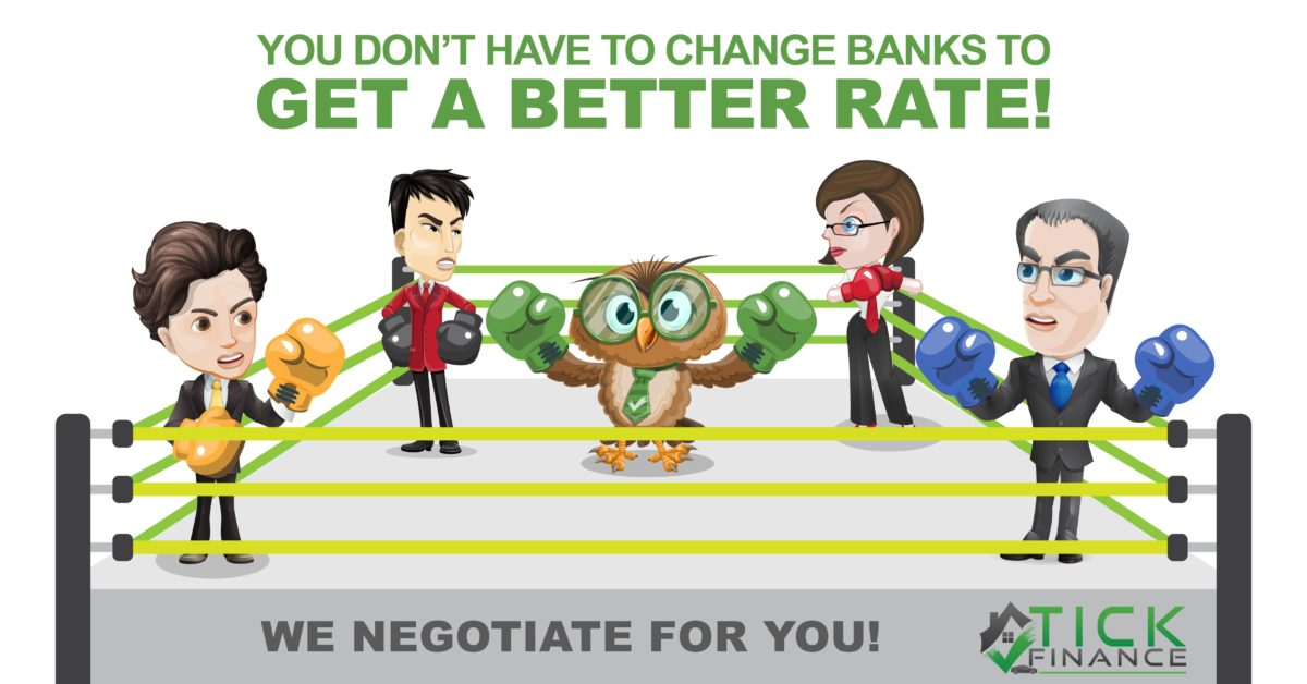 You don't have to change Banks to GET a BETTER RATE!